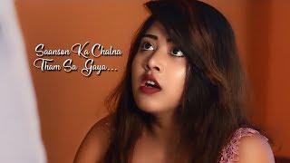 Saanson Ka Chalna Tham Sa Gaya | Bewafa Pyar | Heart Touching Sad Love Story | HeartQueen
