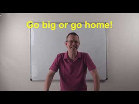 English Idioms: Daily Easy English 0809: Go big or go home~