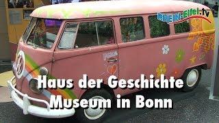 Haus der Geschichte | Bonn | Rhein-Eifel.TV