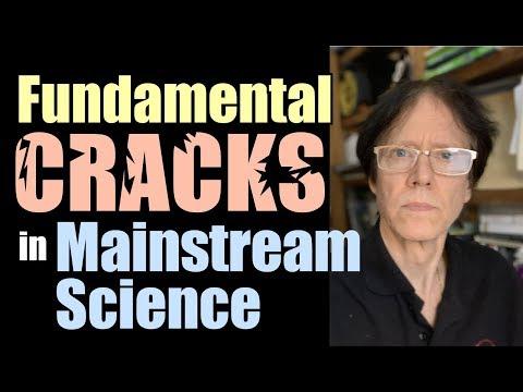 Fundamental Cracks In Mainstream Science