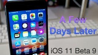 iOS 11 Beta 9 - A Few Days Later