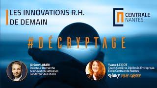 Decryptages #7 - Les innovations R.H. de demain