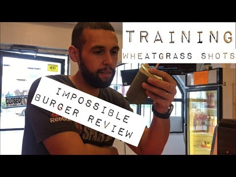 Training   Wheatgrass Shots   Vegan Impossible Burger Food Review   Vegetarian 1life1you