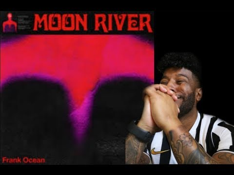 Frank Ocean - Moon River (Reaction/Review) #Meamda