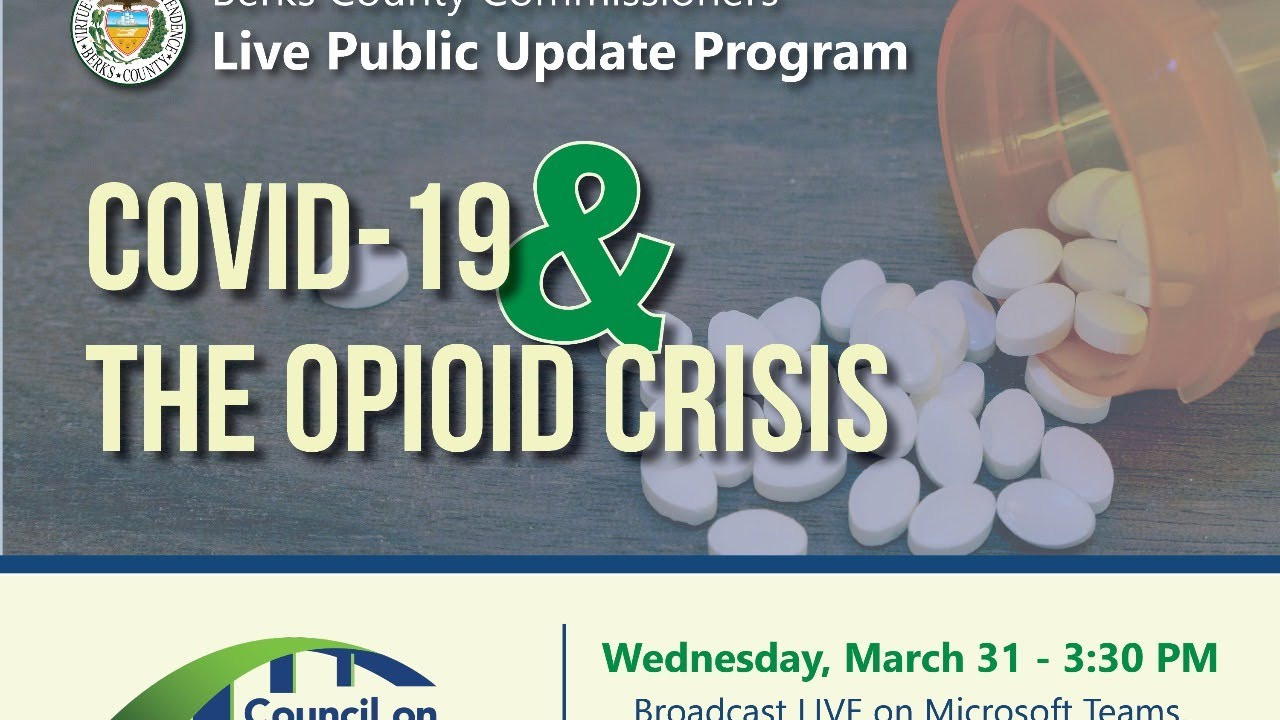 Berks Co. Update: COVID-19 & the Opioid Crisis
