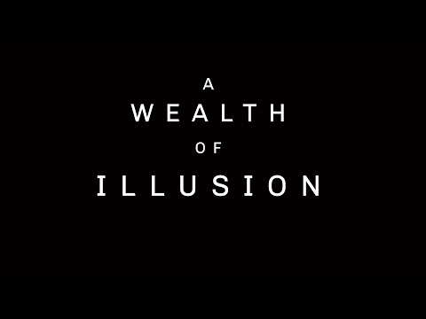 A Wealth of Illusion