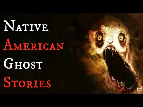 5 Native American Ghost Stories and Experiences