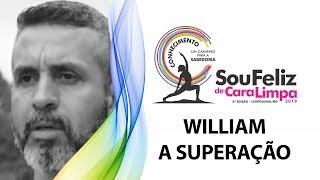 WILLIAM FALA SOBRE SUPERAÇÃO - GRUPO LEVANTA DE NOVO | SOU FELIZ DE CARA LIMPA