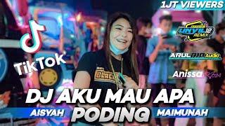 Download lagu DJ Aku Mau Apa Aisyah Maimunah × Poding || Tik Tok Viral