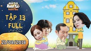 Ngôi sao khoai tây | tập 13 full: Anh Tuấn năn nỉ Hoàng Trinh để được cưu mang mẹ con Tam Triều Dâng