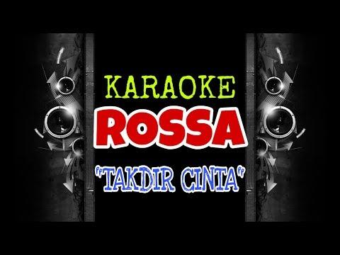 ROSSA - Takdir Cinta (Karaoke Tanpa Vokal)
