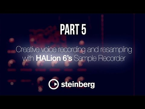 Sampling with HALion 6 - pt 5: Creative voice recording and resampling