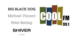 Shiver - Big Black Dog