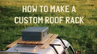 How To Make A Custom Roof Rack For Your Camper Van