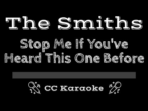 The Smiths   Stop Me If You've Heard This One Before CC Karaoke Instrumental