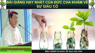 BÀI GIẢNG HAY NHẤT CỦA ĐỨC CHA KHẢM VỀ SỰ GIÀU CÓ Bài giảng công giáo Đức Cha Phero Nguyễn Văn Khảm