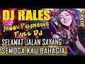 Full DJ ❗ - OT RALES Karya Jaya - Selamat Jalan Sayang