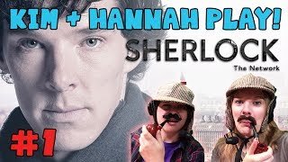 KIM + HANNAH Play Sherlock: The Network - The Weeping Bride (#1)