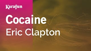 Cocaine - Eric Clapton | Karaoke Version | KaraFun