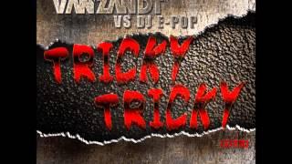 Nils Van Zandt & DJ E-Pop - Tricky Tricky (Original Extended Mix)
