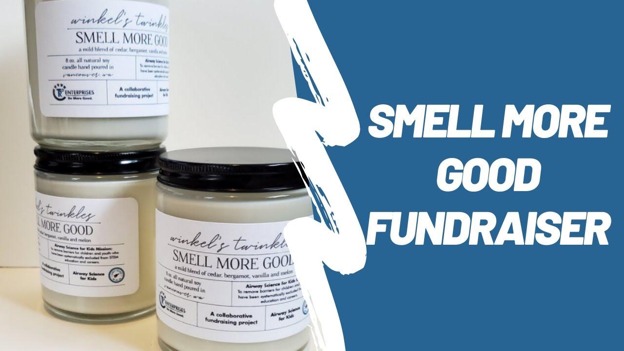 Smell More Good Fundraiser