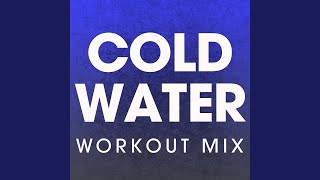 Cold Water (Workout Mix)