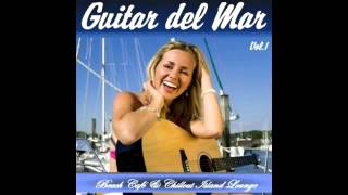Chill 2 Chill presents ▶ Guitar del Mar Vol.1 - Balearic Cafe Chillout Island Lounge