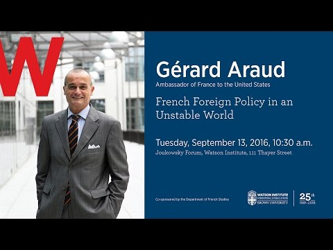 Gérard Araud ─ French Foreign Policy in an Unstable World