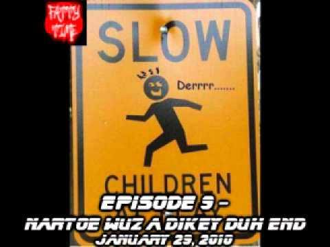 Fatty Time [Episode 9 - Nartoe wuz a Dikey Duh End]
