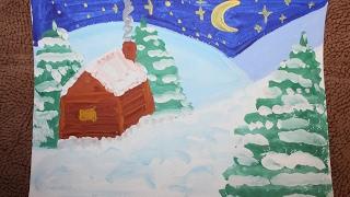 Хижина в зимнем лесу  пошаговый урок рисования