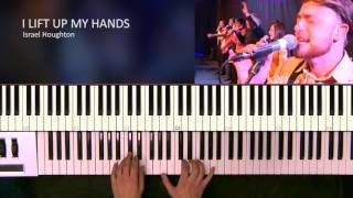 I Lift Up My Hands - Israel Houghton [Piano Tutorial]