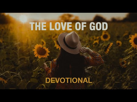 What Is God's Love Like? - Devotional