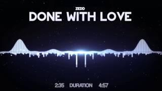 Zedd - Done With Love [HD Visualized] [Lyrics in Description]