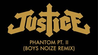 Justice Phantom Pt II Boys Noize Remix