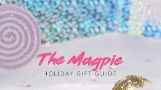 THE GIFT GUIDES | THE MAGPIE