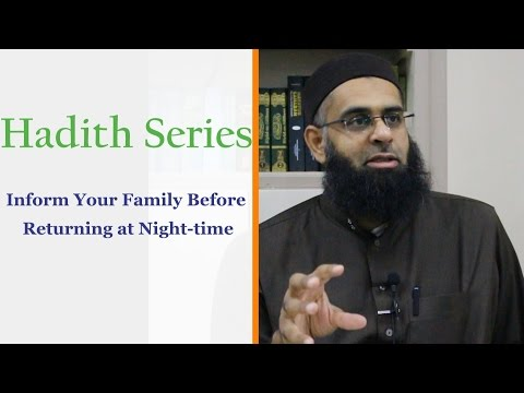 Hadith Series: Inform Your Family Before Returning at Night-time | Mufti Abdur-Rahman ibn Yusuf