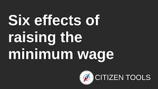 Six Effects of Raising the Minimum Wage