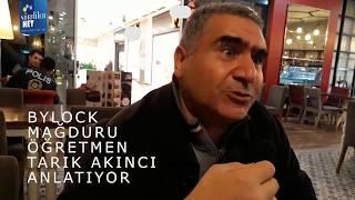 Bylock mağduru öğretmen Tarık Akıncı yaşadıklarını anlatıyor.mp4