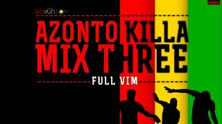 Azonto Killa Mix 3 (FULL VIM) -- Bizzzle