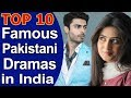 Top 10 Most Famous Pakistani Dramas In India