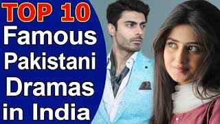 Video Top 10 Most Famous Pakistani Dramas in India 2018-19 download MP3, 3GP, MP4, WEBM, AVI, FLV September 2019