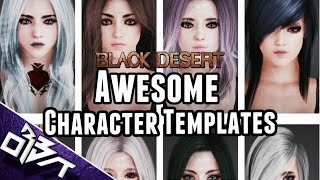 Black Desert Online | AWESOME FREE Character Templates!