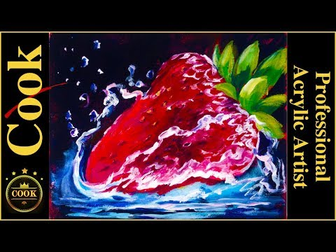Creating a Splash Painting with a Strawberry in Acrylics for Beginners and Advanced Artists