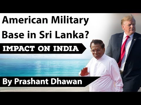American Military Base in Sri Lanka? SOFA Agreement Impact on India Current Affairs 2019