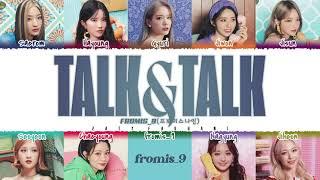 fromis_9 (프로미스나인) - 'TALK & TALK' Lyrics [Color Coded_Han_Rom_Eng]