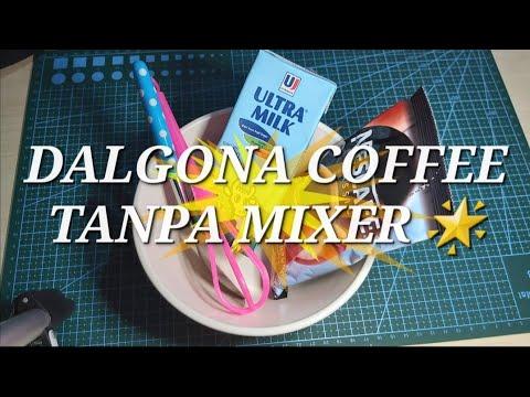 Cara Membuat Dalgona Coffee Tanpa Mixer - Gampang banget ...