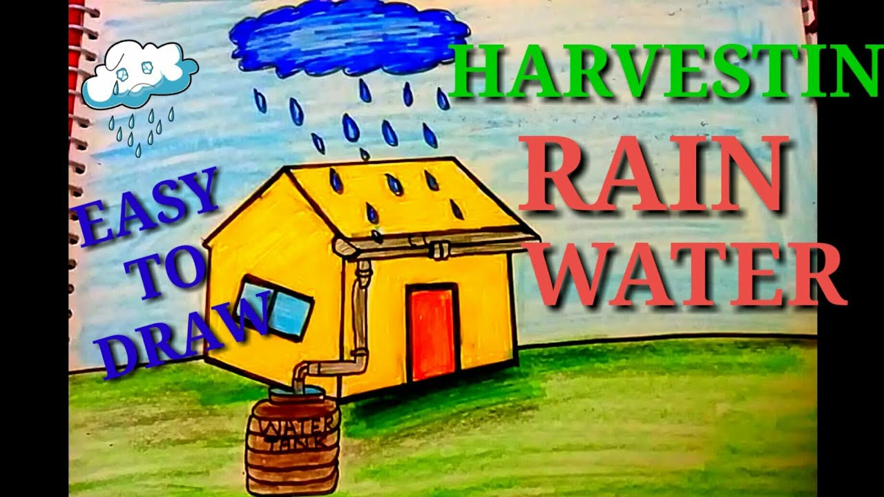 Easy Drawing of harvesting rain water    SAVE WATER SAVE LIFE