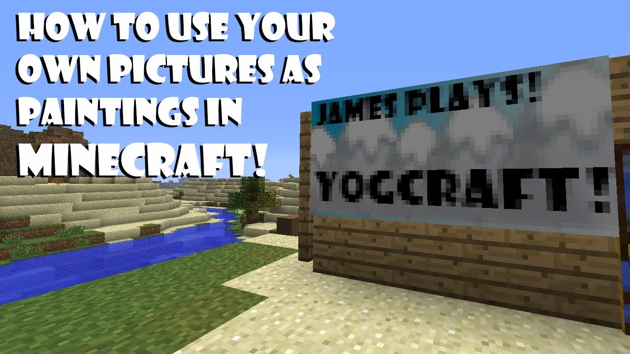 Minecraft - How to add your own Pictures As Painting ...