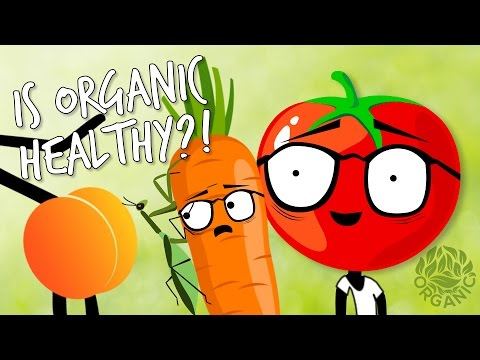 Organic Food Science: What Does Organic Mean and is Organic Food Healthier?