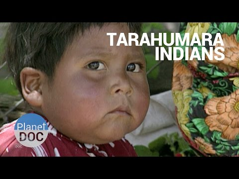 Tarahumara Indians. Mexico | Tribes - Planet Doc Full Documentaries